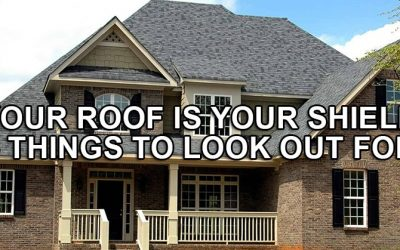 Your roof is your shield – things to look out for